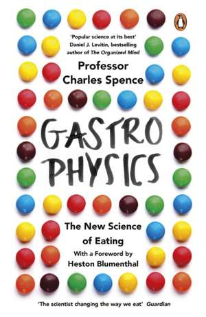 Gastrophysics: The New Science of Eating de Charles Spence