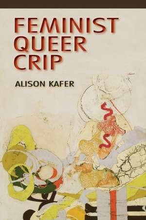 Feminist, Queer, Crip imagine