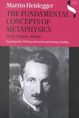 Fundamental Concepts of Metaphysics:  World, Finitude, Solitude de Martin Heidegger