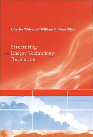 Structuring an Energy Technology Revolution de Charles Weiss