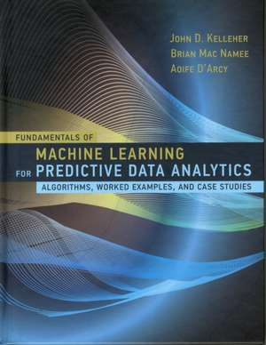 Fundamentals of Machine Learning for Predictive Data Analytics – Algorithms, Worked Examples, and Case Studies imagine
