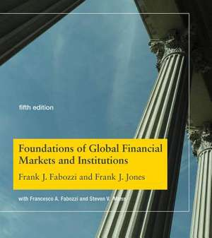 Foundations of Global Financial Markets and Institutions de Frank J. Fabozzi