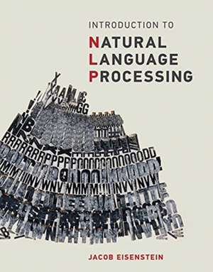 Introduction to Natural Language Processing de Jacob Eisenstein