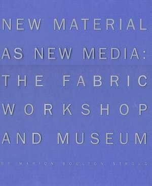New Material as New Media de Marion Boulton Stroud