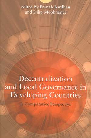 Decentralization and Local Governance in Developing Countries – A Comparative Perspective de Pranab Bardhan