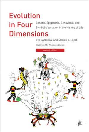Evolution in Four Dimensions – Genetic, Epigenetic, Behavioral, and Symbolic Variation in the History of Life de Eva Jablonka