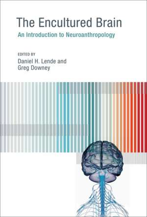 The Encultured Brain – An Introduction to Neuroanthropology