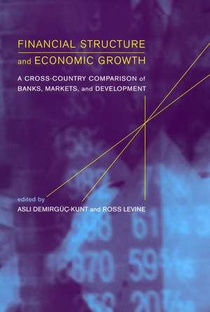 Financial Structure and Economic Growth – A Cross–  Country Comparison of Banks, Markets and Development +CD de Asli Demirgüç–kunt