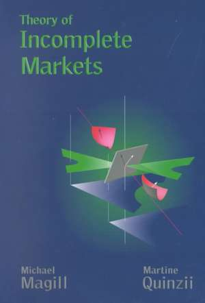 The Theory of Incomplete Markets V 1 de M. Magill