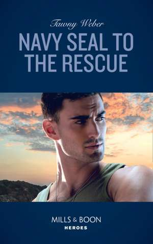 Navy Seal To The Rescue de Tawny Weber