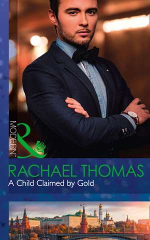 Child Claimed by Gold (One Night with Consequences, Book 27) de Rachael Thomas
