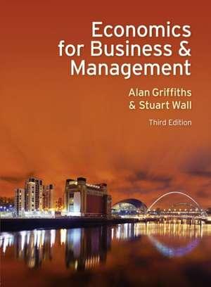 Griffiths, A: Economics for Business and Management imagine