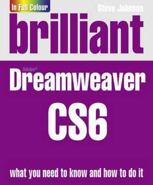 Brilliant Dreamweaver CS6 de Steve Johnson