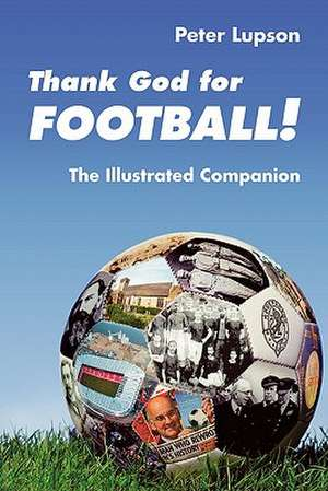Thank God for Football! - The Illustrated Companion