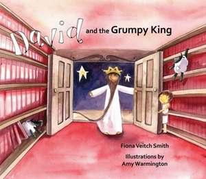 David and the Grumpy King de Fiona Veitch Smith