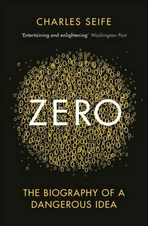 Zero: The Biography of a Dangerous Idea de Charles Seife