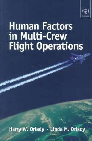 Human Factors in Multi-Crew Flight Operations de Harry W. Orlady