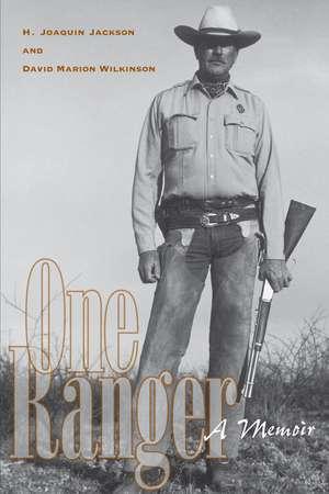 One Ranger:  A Memoir de H. Joaquin Jackson