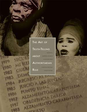 The Art of Truth-Telling about Authoritarian Rule de Ksenija Bilbija