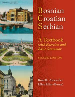 Bosnian, Croatian, Serbian:  A Textbook with Exercises and Basic Grammar [With CD (Audio)] de Ronelle Alexander