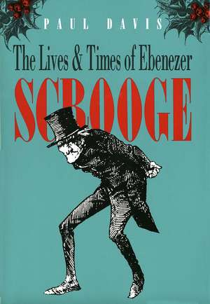 The Lives and Times of Ebenezer Scrooge de Paul Davis