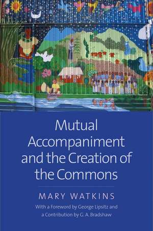 Mutual Accompaniment and the Creation of the Commons de Mary Watkins