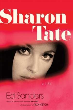 Sharon Tate: A Life de E. D. Sanders