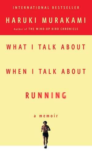 What I Talk About When I Talk About Running de Haruki Murakami
