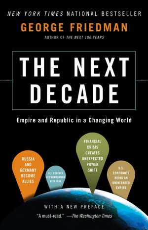 The Next Decade de George Friedman