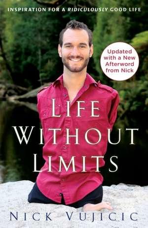 Life Without Limits de Nick Vujicic