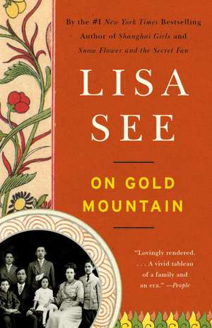 On Gold Mountain:  The One-Hundred-Year Odyssey of My Chinese-American Family de Lisa See