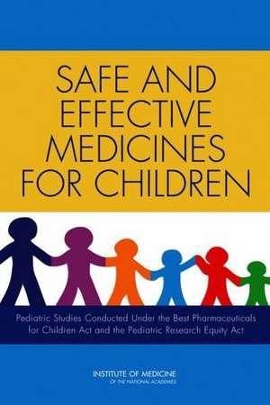 Safe and Effective Medicines for Children