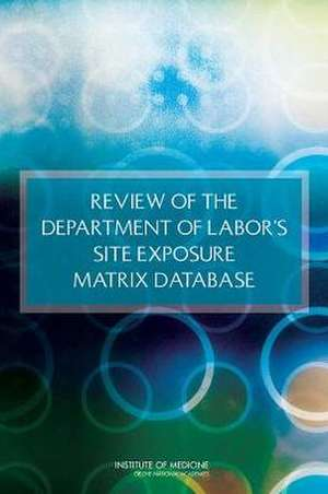 Review of the Department of Labor's Site Exposure Matrix Database