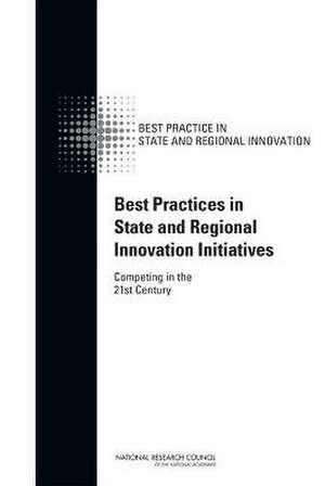 Best Practices in State and Regional Innovation Initiatives:  Competing in the 21st Century de Charles W. Wessner