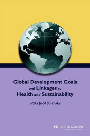 Global Development Goals and Linkages to Health and Sustainability
