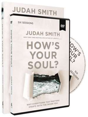How's Your Soul? Study Guide with DVD: Why Everything that Matters Starts with the Inside You de Judah Smith