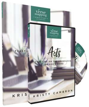 Verse Mapping Acts with DVD: Feasting on the Abundance of God's Word de Kristy Cambron