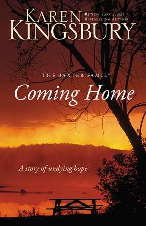 Coming Home: A Story of Undying Hope de Karen Kingsbury