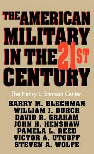 The American Military in the Twenty First Century de Barry M. Blechman