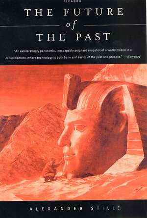 The Future of the Past de Alexander Stille