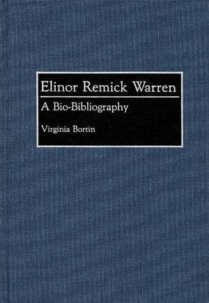 Elinor Remick Warren:  A Bio-Bibliography de Virginia Bortin