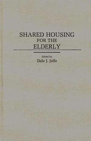 Shared Housing for the Elderly de  Gerontological Society of America