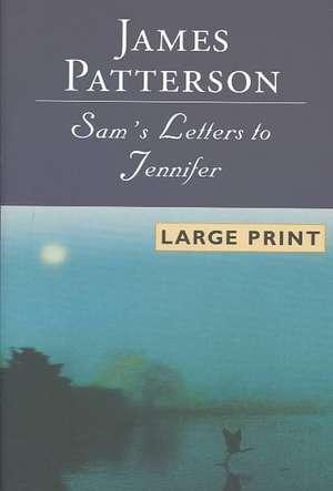 Sam's Letters to Jennifer de James Patterson