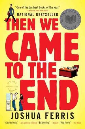 Then We Came to the End: A Novel de Joshua Ferris