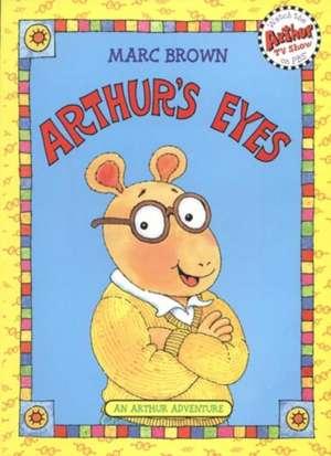 Arthur's Eyes: An Arthur Adventure de Marc Brown