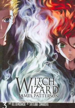 Witch & Wizard: The Manga, Vol. 3 de James Patterson