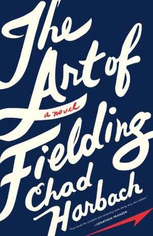 The Art of Fielding: A Novel de Chad Harbach