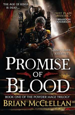 Promise of Blood (The Powder Mage Trilogy #1) de Brian McClellan
