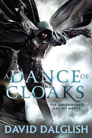 A Dance of Cloaks de David Dalglish