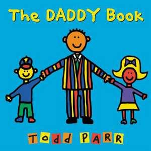 The Daddy Book de Todd Parr